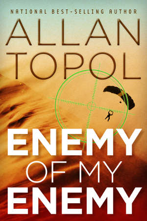 [ENEMY OF MY ENEMY By Allan Topol / AllanTopol.Com]