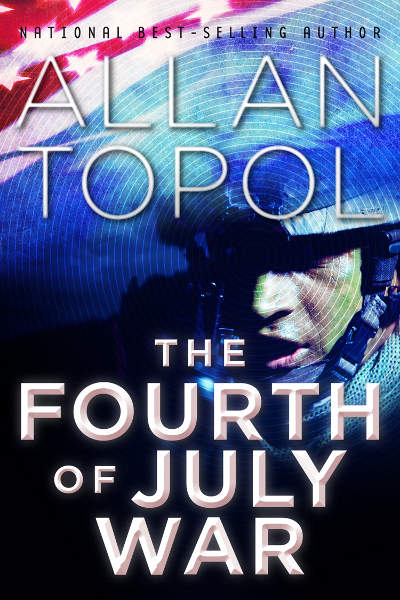 [The Fourth of July War By Allan Topol / AllanTopol.Com]